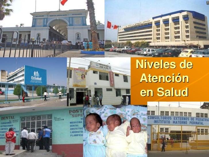 NIVELES DE ATENCIÓN EN SALUD I Slide 2