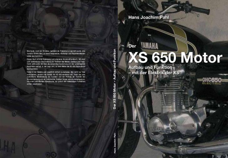 Der XS 650 Motor – Aufbau und FunktionWer heute, mehr als 20 Jahre, nachdem die Produktion eingestellt wurde, eineYamaha X...