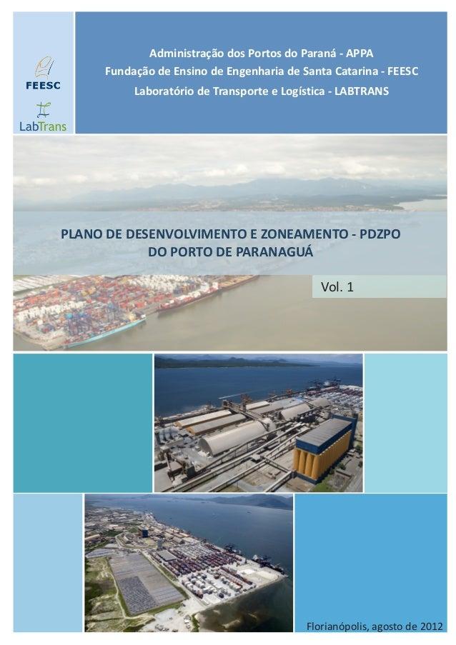 PLANO DE DESENVOLVIMENTO E ZONEAMENTO - PDZPO DO PORTO DE PARANAGUÁ Administração dos Portos do Paraná - APPA Fundação de ...