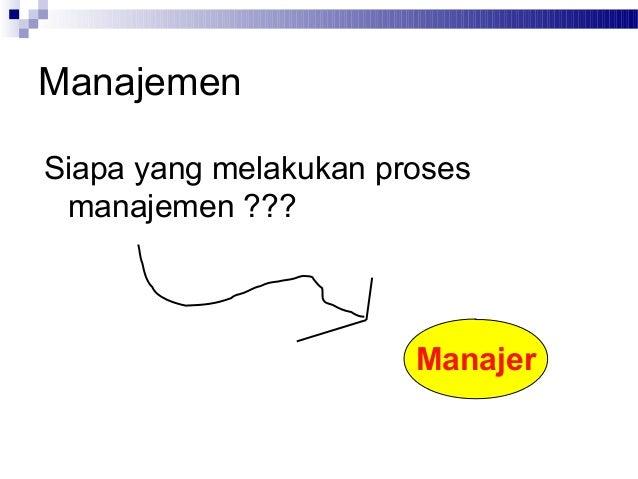 """pengantar manajemen Pengertian manajemen istilah manajemen berasal dari kata management (bahasa inggris), berasal dari kata """"to manage"""" yang artinya mengurus atau tata laksana."""
