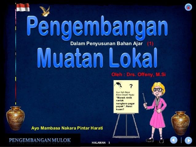 x 1HALAMAN DIKLAT/BIMTEK KTSP 2009 DEPDIKNAS – DIT. PEMBINAAN SMA Dalam Penyusunan Bahan Ajar Ayo Itah Bajar Basa Dayak Ng...