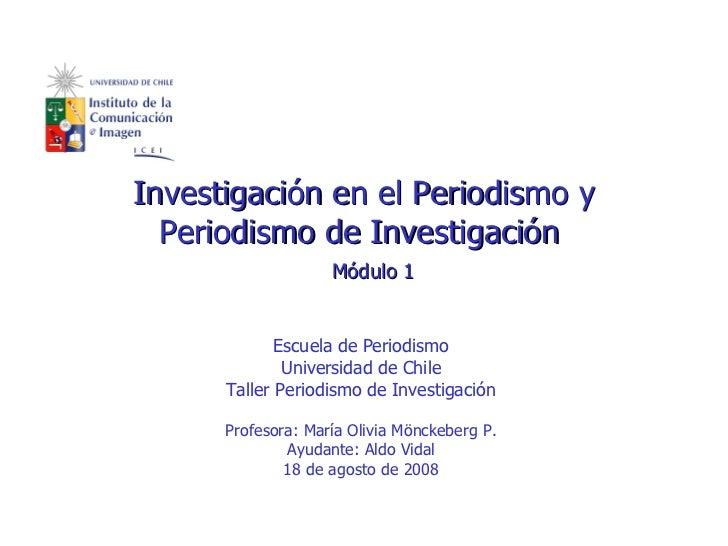 Escuela de Periodismo Universidad de Chile Taller Periodismo de Investigación Profesora: María Olivia Mönckeberg P. Ayudan...