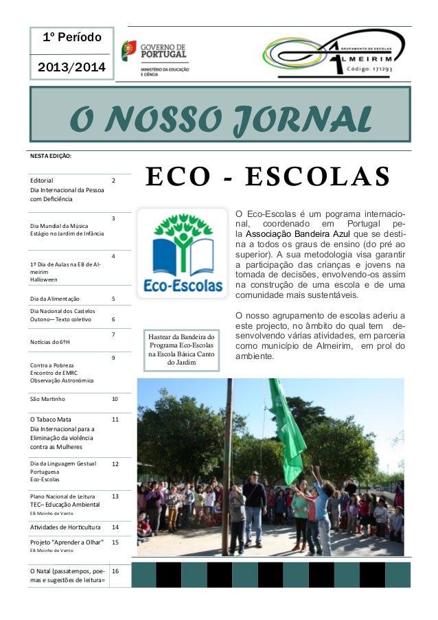 1º Período 2013/2014  O NOSSO JORNAL NESTA EDIÇÃO:  Editorial Dia Internacional da Pessoa com Deficiência  2  ECO - ESCOLA...