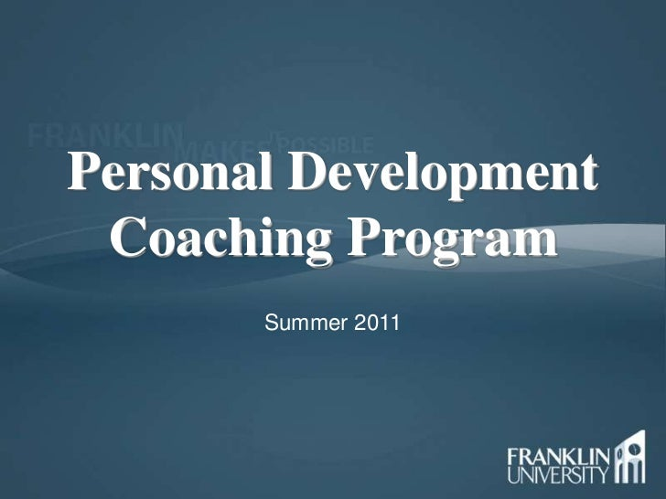 Personal Development Coaching Program<br />Summer 2011<br />