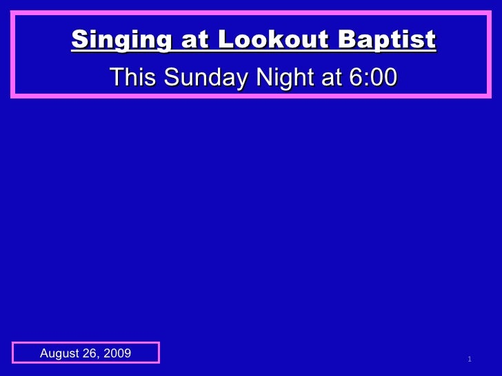 Singing at Lookout Baptist This Sunday Night at 6:00 August 26, 2009