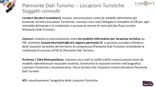 Piemonte Dati Turismo – Locazioni Turistiche Soggetti coinvolti Locatori (locatori mandatari): inviano comunicazione come ...