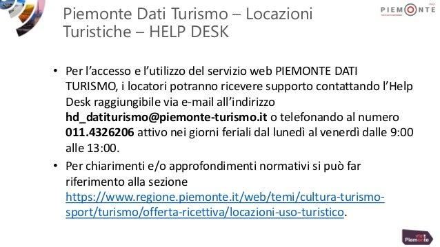 Piemonte Dati Turismo – Locazioni Turistiche – HELP DESK • Per l'accesso e l'utilizzo del servizio web PIEMONTE DATI TURIS...