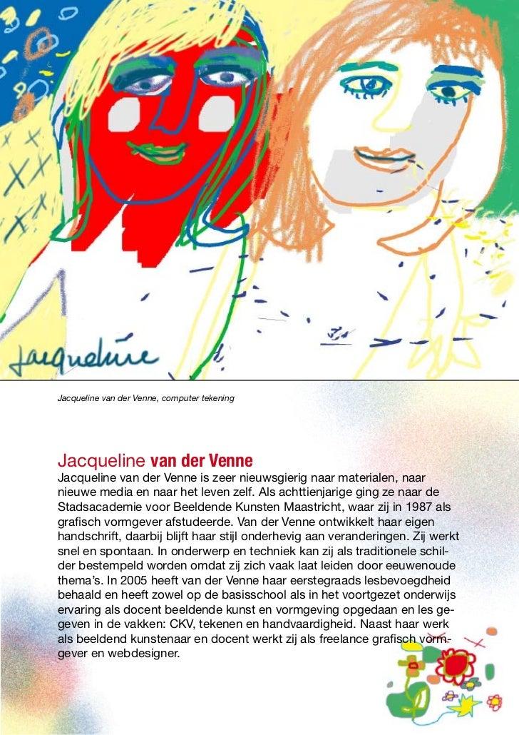 Jacqueline van der Venne, computer tekeningJacqueline van der VenneJacqueline van der Venne is zeer nieuwsgierig naar mate...