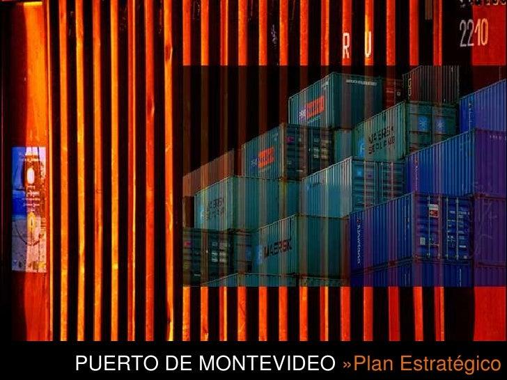 PUERTO DE MONTEVIDEO »Plan Estratégico <br />
