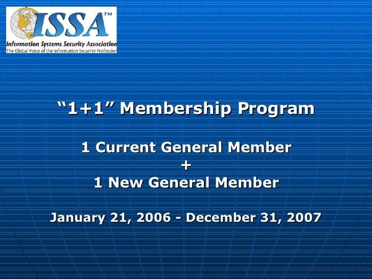 """"""" 1+1"""" Membership Program 1 Current General Member + 1 New General Member January 21, 2006 - December 31, 2007"""