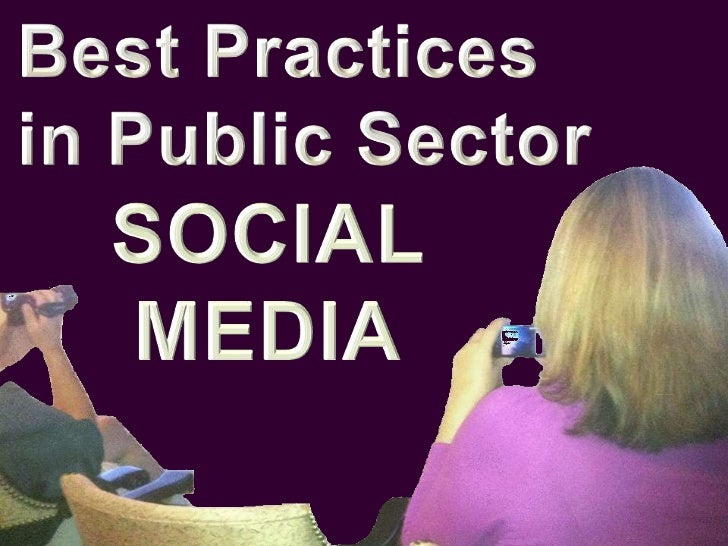 Best Practices in Public Sector Social Media