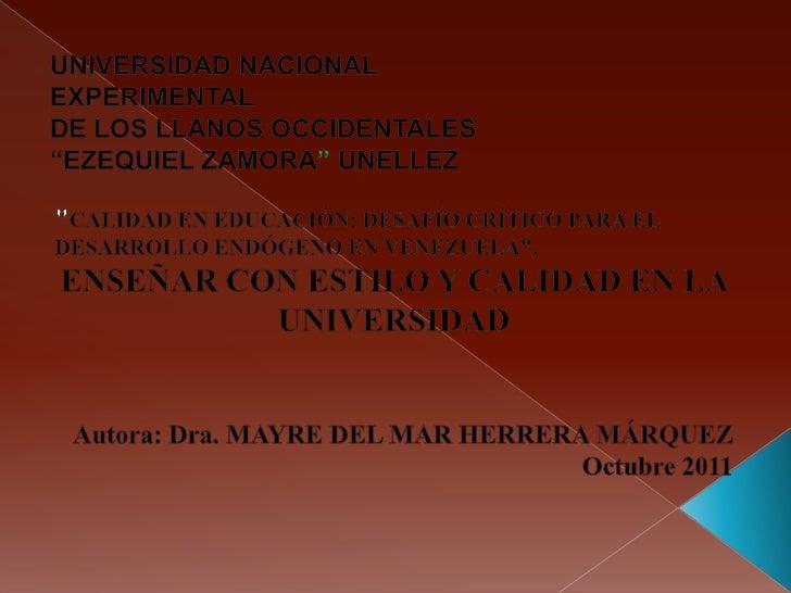 """UNIVERSIDAD NACIONAL EXPERIMENTAL DE LOS LLANOS OCCIDENTALES """"EZEQUIEL ZAMORA"""" UNELLEZ<br />""""CALIDAD EN EDUCACIÓN: DESAFÍO..."""