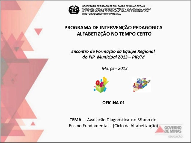 SECRETARIA DE ESTADO DE EDUCAÇÃO DE MINAS GERAIS SUBSECRETARIA DE DESENVOLVIMENTO DA EDUCAÇÃO BÁSICA SUPERINTENDÊNCIA DE E...