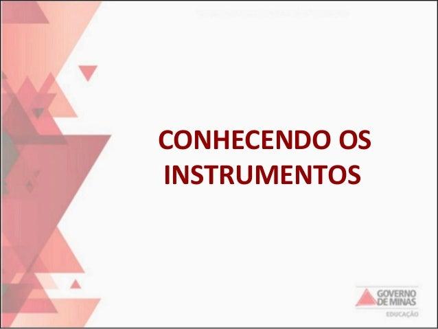 CONHECENDO OS INSTRUMENTOS