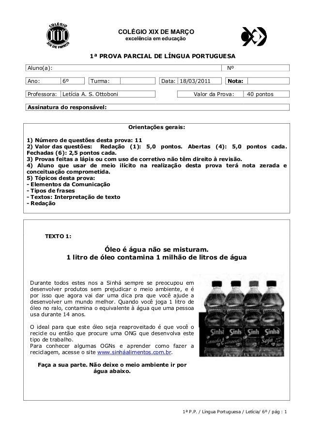COLÉGIO XIX DE MARÇO excelência em educação  1ª PROVA PARCIAL DE LÍNGUA PORTUGUESA Aluno(a):  Nº  Ano:  6º  Turma:  Profes...