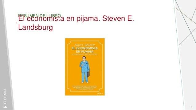 RESUMEN DEL LIBRO El economista en pijama. Steven E. Landsburg 1 PORTADA
