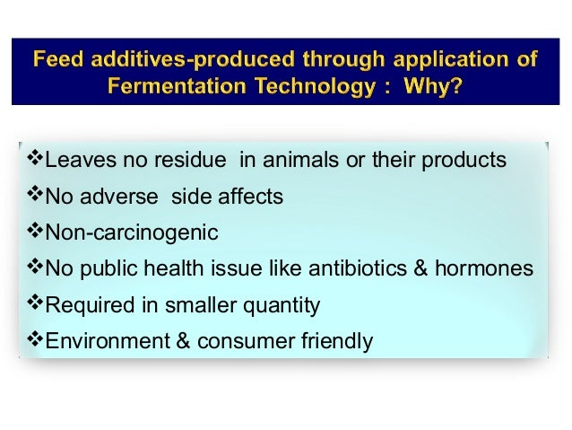 Use of feed additives generated through fermentation