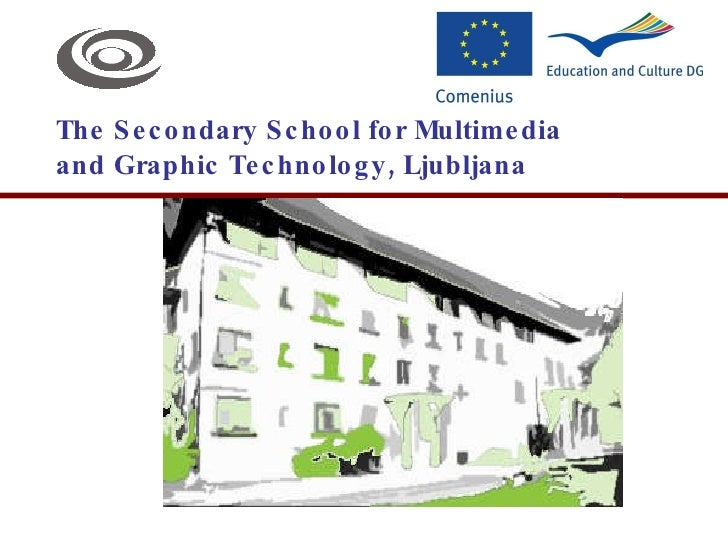 The Secondary School for Multimedia  and Graphic Technology, Ljubljana