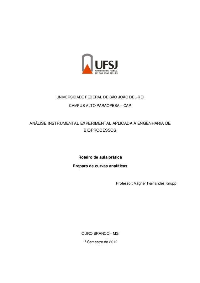 UNIVERSIDADE FEDERAL DE SÃO JOÃO DEL-REI CAMPUS ALTO PARAOPEBA – CAP ANÁLISE INSTRUMENTAL EXPERIMENTAL APLICADA À ENGENHAR...