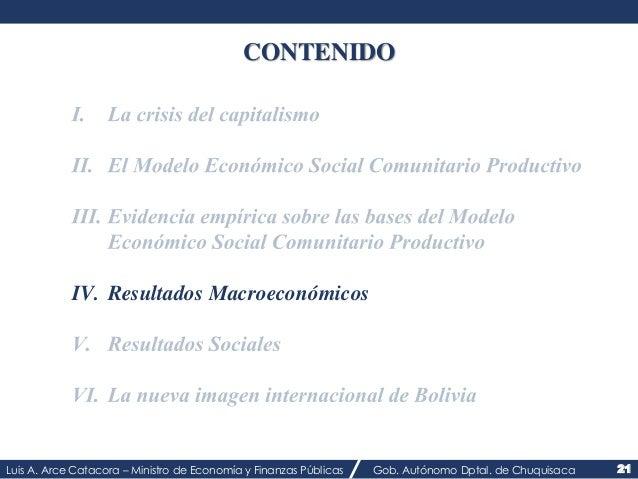 CONTENIDO  IV. Resultados Macroeconómicos  Luis A. Arce Catacora – Ministro de Economía y Finanzas Públicas Gob. Autónomo ...
