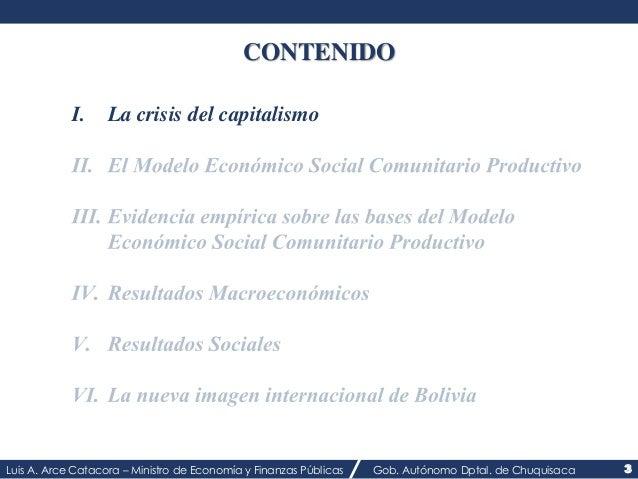 CONTENIDO  I. La crisis del capitalismo  Luis A. Arce Catacora – Ministro de Economía y Finanzas Públicas Gob. Autónomo Dp...