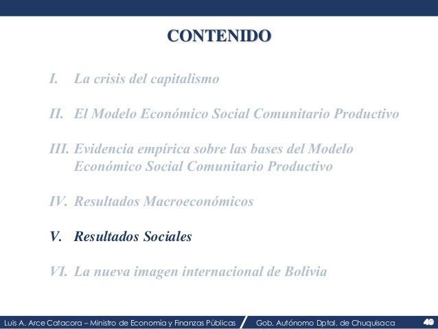 CONTENIDO  V. Resultados Sociales  Luis A. Arce Catacora – Ministro de Economía y Finanzas Públicas Gob. Autónomo Dptal. d...