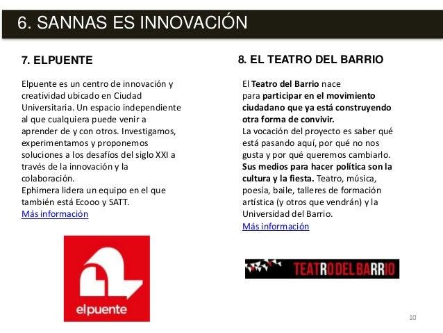 6. SANNAS ES INNOVACIÓN 10 Elpuente es un centro de innovación y creatividad ubicado en Ciudad Universitaria. Un espacio i...