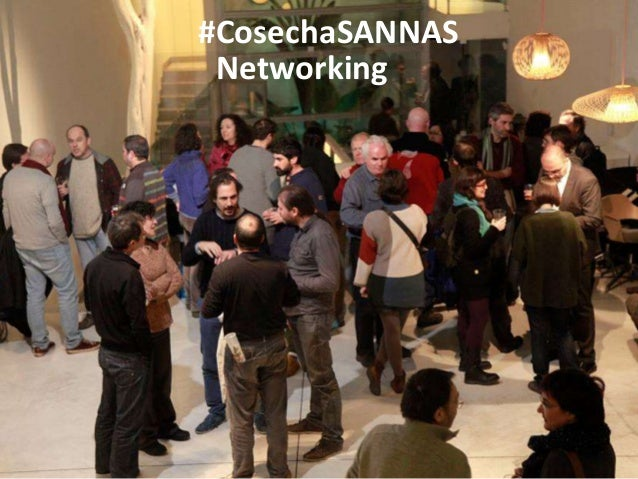 #CosechaSANNAS Networking
