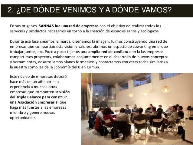 En sus orígenes, SANNAS fue una red de empresas con el objetivo de realizar todos los servicios y productos necesarios en ...