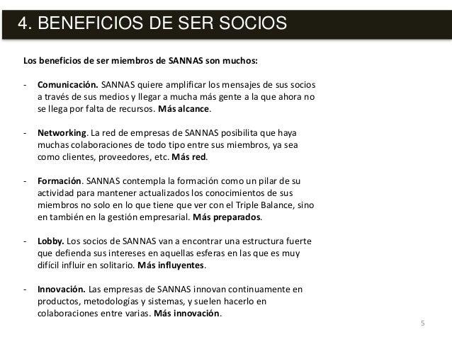 Los beneficios de ser miembros de SANNAS son muchos: - Comunicación. SANNAS quiere amplificar los mensajes de sus socios a...