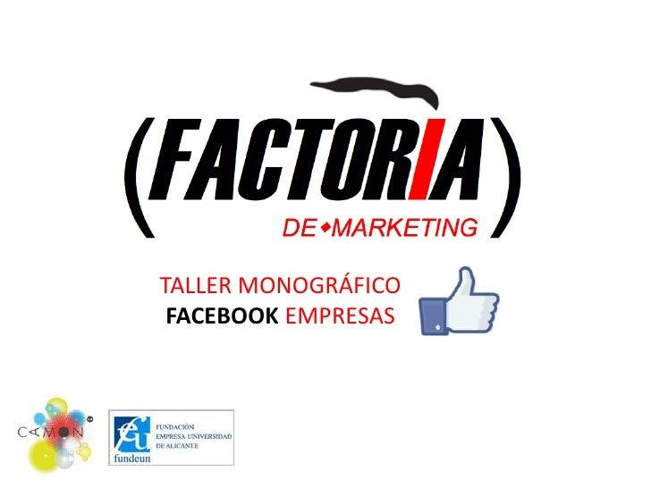 TALLER MONOGRÁFICO FACEBOOK EMPRESAS<br />