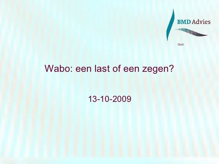 Wabo: een last of een zegen? 13-10-2009