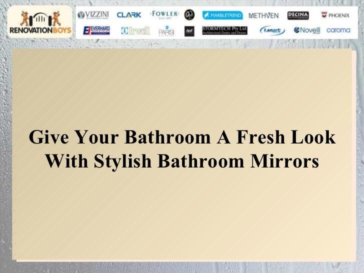 Give Your Bathroom A Fresh Look With Stylish Bathroom Mirrors