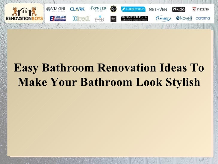 Easy Bathroom Renovation Ideas ToMake Your Bathroom Look Stylish