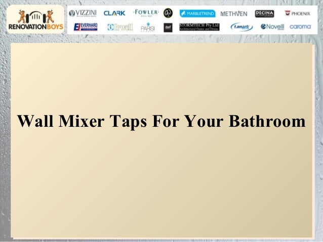 Wall Mixer Taps For Your BathroomWall Mixer Taps For Your Bathroom