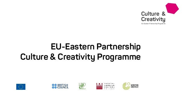 Culture & Creativity EU-Eastern Partnership Programme EU-Eastern Partnership Culture & Creativity Programme