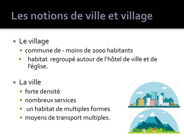  Le village  commune de - moins de 2000 habitants  habitat regroupé autour de l'hôtel de ville et de l'église.  La vil...