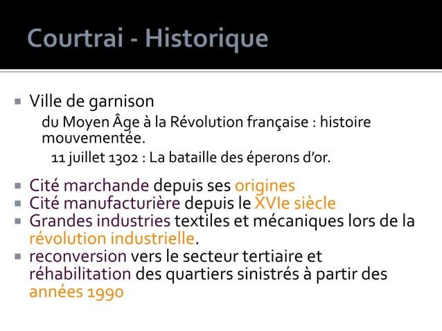  Ville de garnison du Moyen Âge à la Révolution française : histoire mouvementée. 11 juillet 1302 : La bataille des épero...