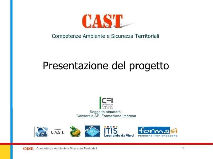 Competenze Ambiente e Sicurezza Territoriali    Presentazione del progetto                                    Soggetto att...