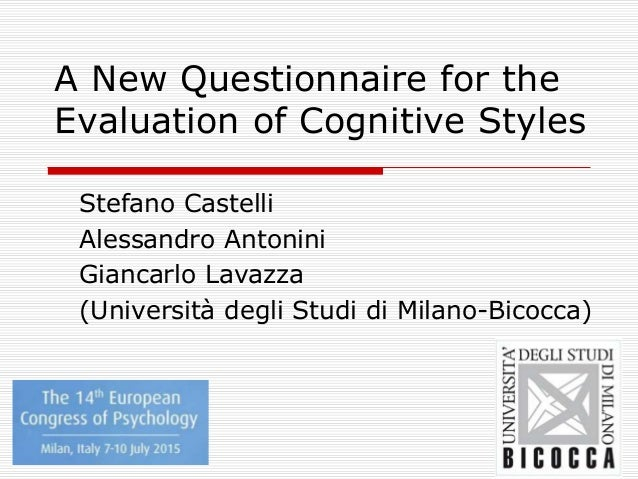 cognitive styles Cognitive style questionnaire  from managing for the future by ancona, kochan, scully, van maanen, and westney this is a set of questions designed to indicate your cognitive.