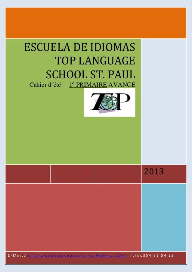 ESCUELA DE IDIOMAS TOP LANGUAGESCHOOL ST. PAUL20132013ESCUELA DE IDIOMASTOP LANGUAGESCHOOL ST. PAULCahier d´été 1º PRIMAIR...