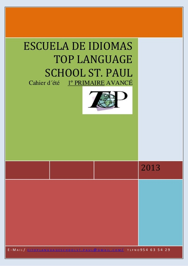 ESCUELA DE IDIOMAS TOP LANGUAGESCHOOL ST. PAUL20132013ESCUELA DE IDIOMASTOP LANGUAGESCHOOL ST. PAULCahier d´été 1º PRIMAIR...