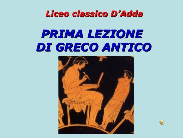 Liceo classico D'Adda PRIMA LEZIONEDI GRECO ANTICO