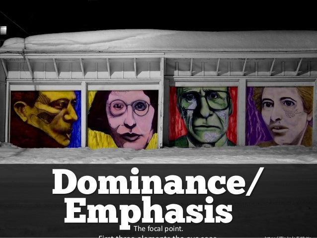 Dominance/ The focal point. Emphasis