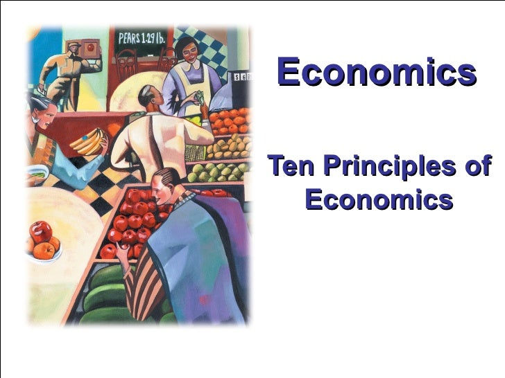 EconomicsTen Principles of  Economics