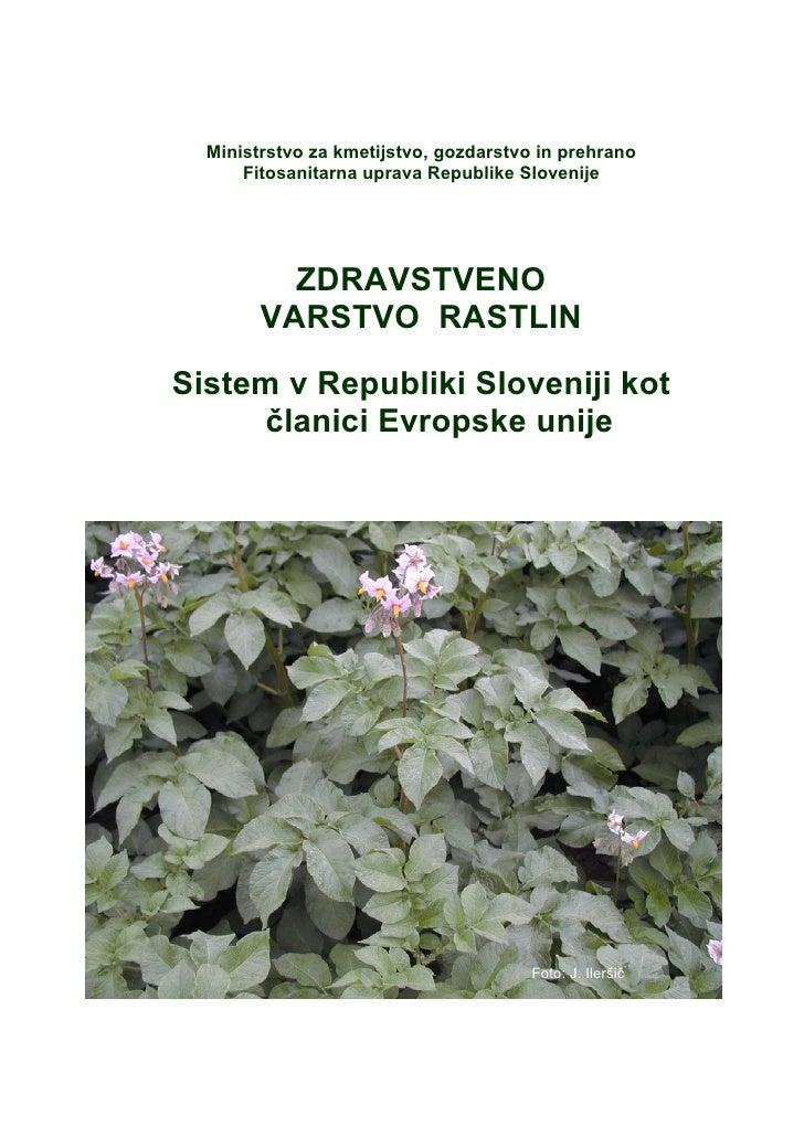 Ministrstvo za kmetijstvo, gozdarstvo in prehrano      Fitosanitarna uprava Republike Slovenije          ZDRAVSTVENO      ...
