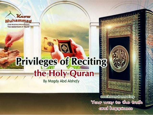 The Holy Quran is the sole holy Book that has remained unchanged, it is an unprecedented moral code; it is a book that ref...