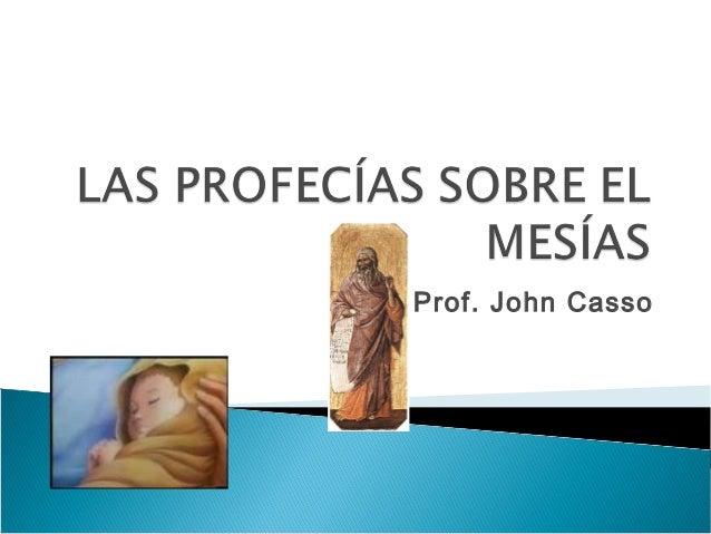 Prof. John Casso