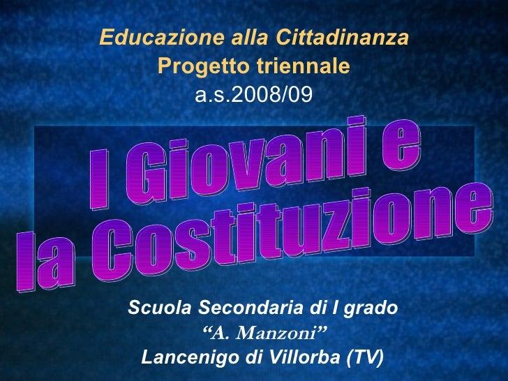 """Educazione alla Cittadinanza Progetto triennale a.s.2008/09 Scuola Secondaria di I grado """" A. Manzoni"""" Lancenigo di Villor..."""