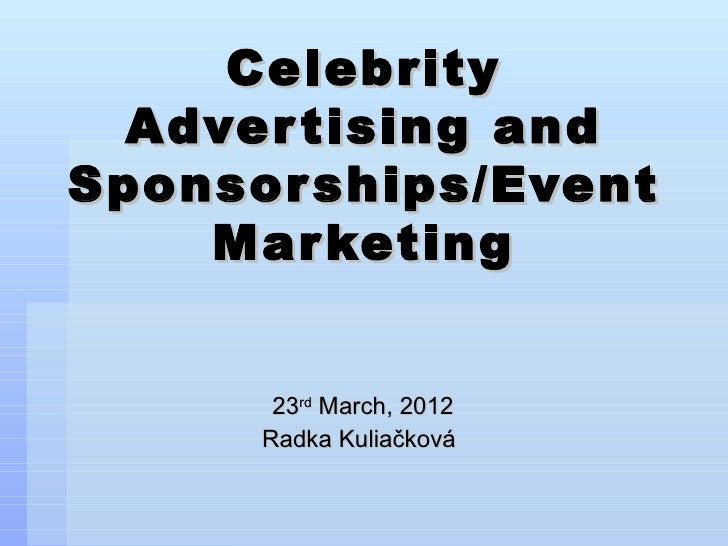 Celebrity  Adver tising andSponsor ships/Event    Mar keting       23rd March, 2012      Radka Kuliačková